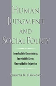 Ebook in inglese Human Judgment and Social Policy: Irreducible Uncertainty, Inevitable Error, Unavoidable Injustice Hammond, Kenneth R.