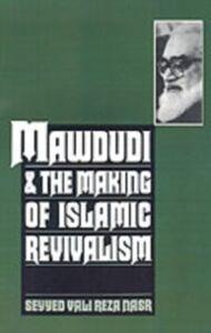 Ebook in inglese Mawdudi and the Making of Islamic Revivalism Nasr, Seyyed Vali Reza