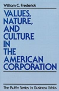 Foto Cover di Values, Nature, and Culture in the American Corporation, Ebook inglese di William C. Frederick, edito da Oxford University Press
