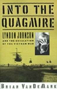 Ebook in inglese Into the Quagmire: Lyndon Johnson and the Escalation of the Vietnam War VanDeMark, Brian