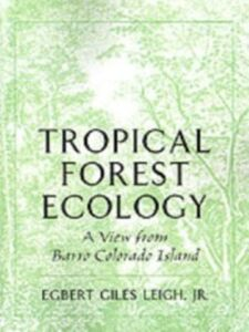 Ebook in inglese Tropical Forest Ecology: A View from Barro Colorado Island Leigh, Egbert Giles