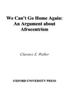 Ebook in inglese We Can't Go Home Again E, WALKER CLARENCE