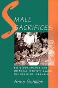 Ebook in inglese Small Sacrifices: Religious Change and Cultural Identity among the Ngaju of Indonesia Schiller, Anne