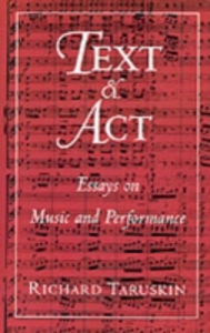 Ebook in inglese Text and Act: Essays on Music and Performance Taruskin, Richard