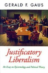 Justificatory Liberalism: An Essay on Epistemology and Political Theory