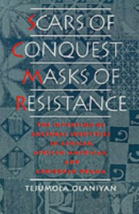 Ebook in inglese Scars of Conquest/Masks of Resistance: The Invention of Cultural Identities in African, African-American, and Caribbean Drama Olaniyan, Tejumola