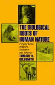 Ebook in inglese Biological Roots of Human Nature: Forging Links between Evolution and Behavior Goldsmith, Timothy H.