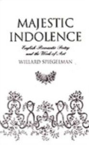 Ebook in inglese Majestic Indolence: English Romantic Poetry and the Work of Art Spiegelman, Willard