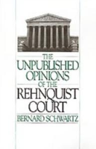 Ebook in inglese Unpublished Opinions of the Rehnquist Court Schwartz, Bernard