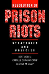 Ebook in inglese Resolution of Prison Riots: Strategies and Policies Camp, Camille Graham , Camp, George M. , Useem, Bert