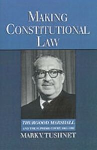 Ebook in inglese Making Constitutional Law: Thurgood Marshall and the Supreme Court, 1961-1991 Tushnet, Mark