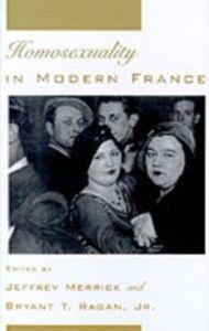 Ebook in inglese Homosexuality in Modern France Merrick, Jeffrey , Ragan, Bryant T.