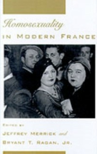 Ebook in inglese Homosexuality in Modern France Merrick, Jeffrey , Ragan, Bryant T.