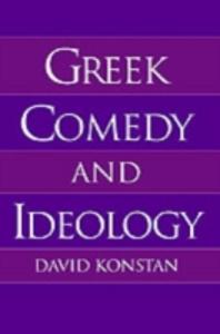 Ebook in inglese Greek Comedy and Ideology Konstan, David