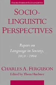 Ebook in inglese Sociolinguistic Perspectives: Papers on Language in Society, 1959-1994 Ferguson, Charles A.