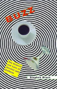 Ebook in inglese Buzz: The Science and Lore of Alcohol and Caffeine Braun, Stephen