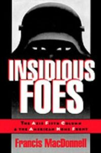 Ebook in inglese Insidious Foes: The Axis Fifth Column and the American Home Front MacDonnell, Francis