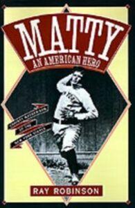 Foto Cover di Matty: An American Hero: Christy Mathewson of the New York Giants, Ebook inglese di Ray Robinson, edito da Oxford University Press
