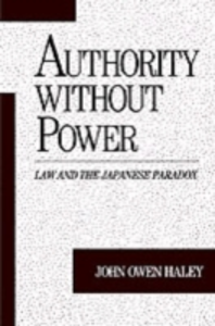 Ebook in inglese Authority without Power: Law and the Japanese Paradox Haley, John Owen