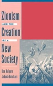 Ebook in inglese Zionism and the Creation of a New Society Halpern, Ben , Reinharz, Jehuda