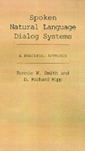 Ebook in inglese Spoken Natural Language Dialog Systems: A Practical Approach Hipp, D. Richard , Smith, Ronnie W.