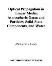 Optical Propagation in Linear Media: Atmospheric Gases and Particles, Solid-State Components, and Water