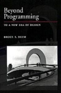 Foto Cover di Beyond Programming: To a New Era of Design, Ebook inglese di Bruce I. Blum, edito da Oxford University Press