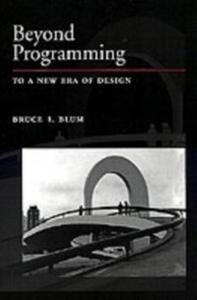 Ebook in inglese Beyond Programming: To a New Era of Design Blum, Bruce I.