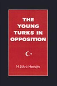 Ebook in inglese Young Turks in Opposition Hanioglu, M. Sukru