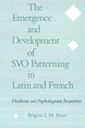 Emergence and Development of SVO Patterning in Latin and French: Diachronic and Psycholinguistic Perspectives
