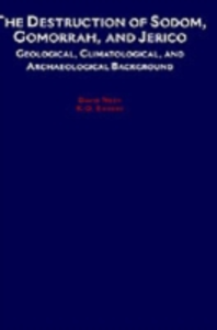 Ebook in inglese Destruction of Sodom, Gomorrah, and Jericho: Geological, Climatological, and Archaeological Background Emery, K. O. , Neev, David