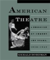 American Theatre: A Chronicle of Comedy and Drama, 1930-1969