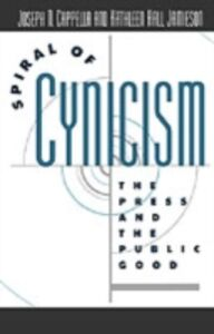 Ebook in inglese Spiral of Cynicism: The Press and the Public Good Cappella, Joseph N. , Jamieson, Kathleen Hall