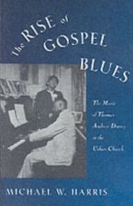 Ebook in inglese Rise of Gospel Blues: The Music of Thomas Andrew Dorsey in the Urban Church Harris, Michael W.