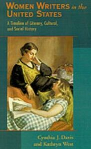 Foto Cover di Women Writers in the United States: A Timeline of Literary, Cultural, and Social History, Ebook inglese di Cynthia J. Davis,Kathryn West, edito da Oxford University Press