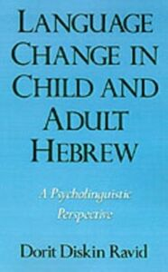 Ebook in inglese Language Change in Child and Adult Hebrew: A Psycholinguistic Perspective Ravid, Dorit Diskin
