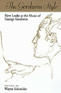 Ebook in inglese Gershwin Style: New Looks at the Music of George Gershwin -, -