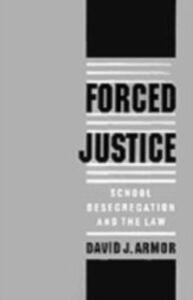 Foto Cover di Forced Justice: School Desegregation and the Law, Ebook inglese di David J. Armor, edito da Oxford University Press