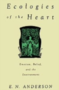 Ebook in inglese Ecologies of the Heart: Emotion, Belief, and the Environment Anderson, E. N.