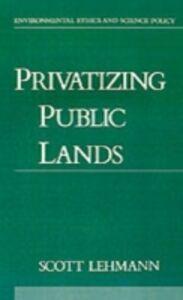 Ebook in inglese Privatizing Public Lands Lehmann, Scott