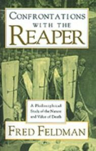 Ebook in inglese Confrontations with the Reaper: A Philosophical Study of the Nature and Value of Death Feldman, Fred