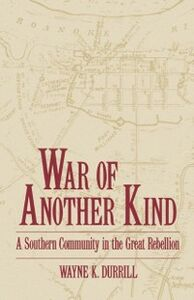 Ebook in inglese War of Another Kind: A Southern Community in the Great Rebellion Durrill, Wayne K.