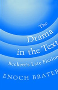 Ebook in inglese Drama in the Text: Beckett's Late Fiction Brater, Enoch