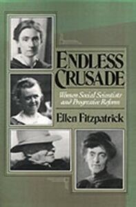 Ebook in inglese Endless Crusade: Women Social Scientists and Progressive Reform Fitzpatrick, Ellen