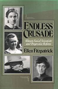 Ebook in inglese Endless Crusade: Women Social Scientists and Progressive Reform Fitzpatrick, Ellen