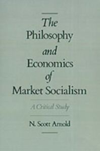Ebook in inglese Philosophy and Economics of Market Socialism: A Critical Study Arnold, N. Scott