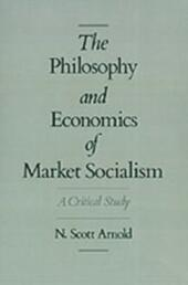 Philosophy and Economics of Market Socialism: A Critical Study