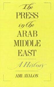 Ebook in inglese Press in the Arab Middle East: A History Ayalon, Ami