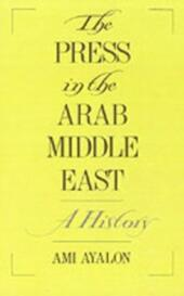 Press in the Arab Middle East: A History