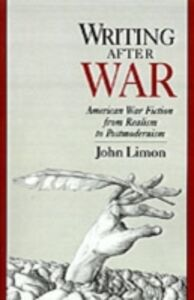 Ebook in inglese Writing after War: American War Fiction from Realism to Postmodernism Limon, John